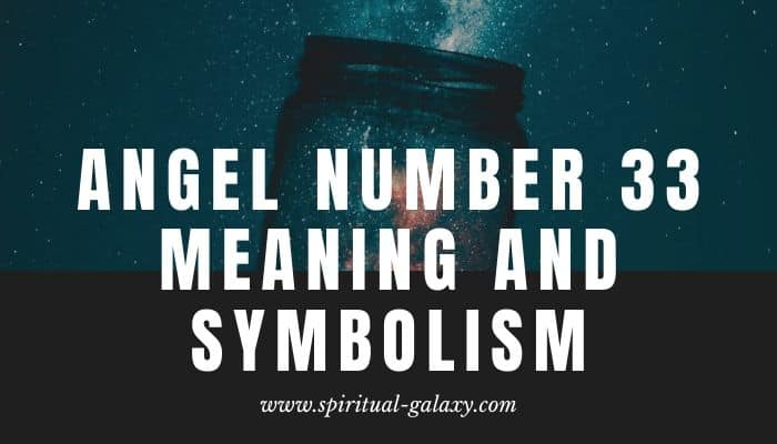 Angel Number 33 Meaning & Symbolism