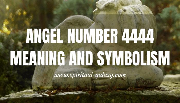Angel Number 4444 Meaning & Symbolism