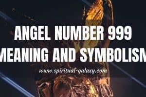 Angel Number 999 Meaning & Symbolism