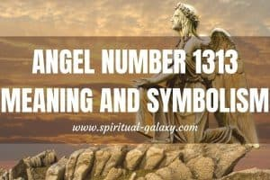 Angel Number 1313 Meaning and Symbolism