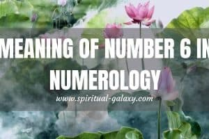 Meaning of Number 6 in Numerology