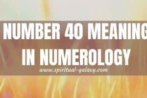 Angel Number 40 Secret Meaning