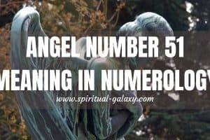 Angel Number 51 Hidden Meaning