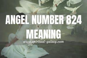 Angel Number 824 Secret Meaning