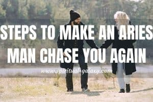 How to get a taurus man to chase you again